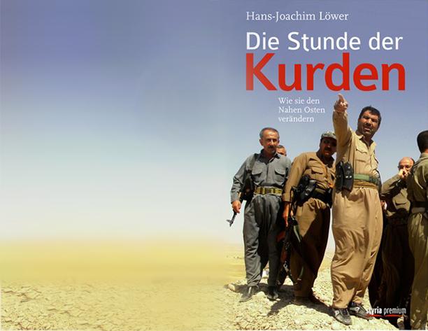 Hans-Joachim Löwer: Die Stunde der Kurden. Wie sie den Nahen Osten verändern. Styria Premium Wien 2015 205 Seiten
