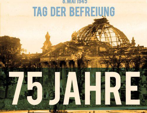Ein Tag der Befreiung – Heute vor 75 Jahren endete der Zweite Weltkrieg in Europa